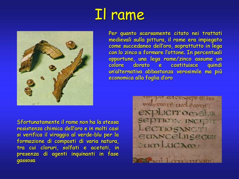 Il rame Per quanto scarsamente citato nei trattati medievali sulla pittura, il rame era impiegato come succedaneo delloro, soprattutto in lega con lo