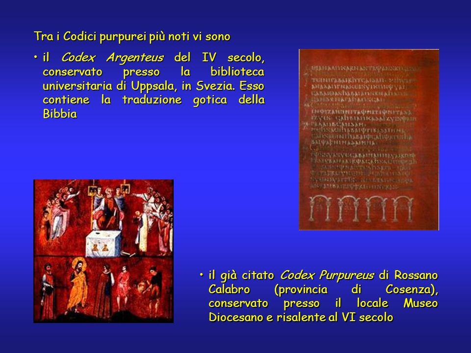 Tra i Codici purpurei più noti vi sono il Codex Argenteus del IV secolo, conservato presso la biblioteca universitaria di Uppsala, in Svezia.