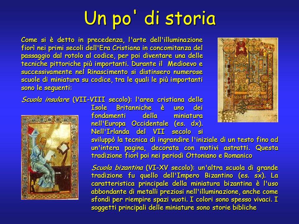 Un po' di storia Come si è detto in precedenza, l'arte dell'illuminazione fiorì nei primi secoli dell'Era Cristiana in concomitanza del passaggio dal