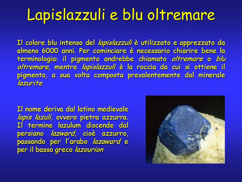 Lapislazzuli e blu oltremare Il colore blu intenso del lapislazzuli è utilizzato e apprezzato da almeno 6000 anni.