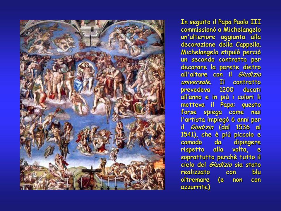 In seguito il Papa Paolo III commissionò a Michelangelo un'ulteriore aggiunta alla decorazione della Cappella. Michelangelo stipulò perciò un secondo