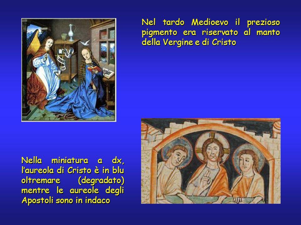 Nel tardo Medioevo il prezioso pigmento era riservato al manto della Vergine e di Cristo Nella miniatura a dx, laureola di Cristo è in blu oltremare (degradato) mentre le aureole degli Apostoli sono in indaco