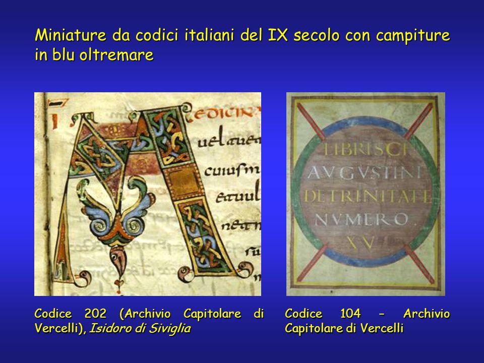 Miniature da codici italiani del IX secolo con campiture in blu oltremare Codice 104 – Archivio Capitolare di Vercelli Codice 202 (Archivio Capitolare di Vercelli), Isidoro di Siviglia