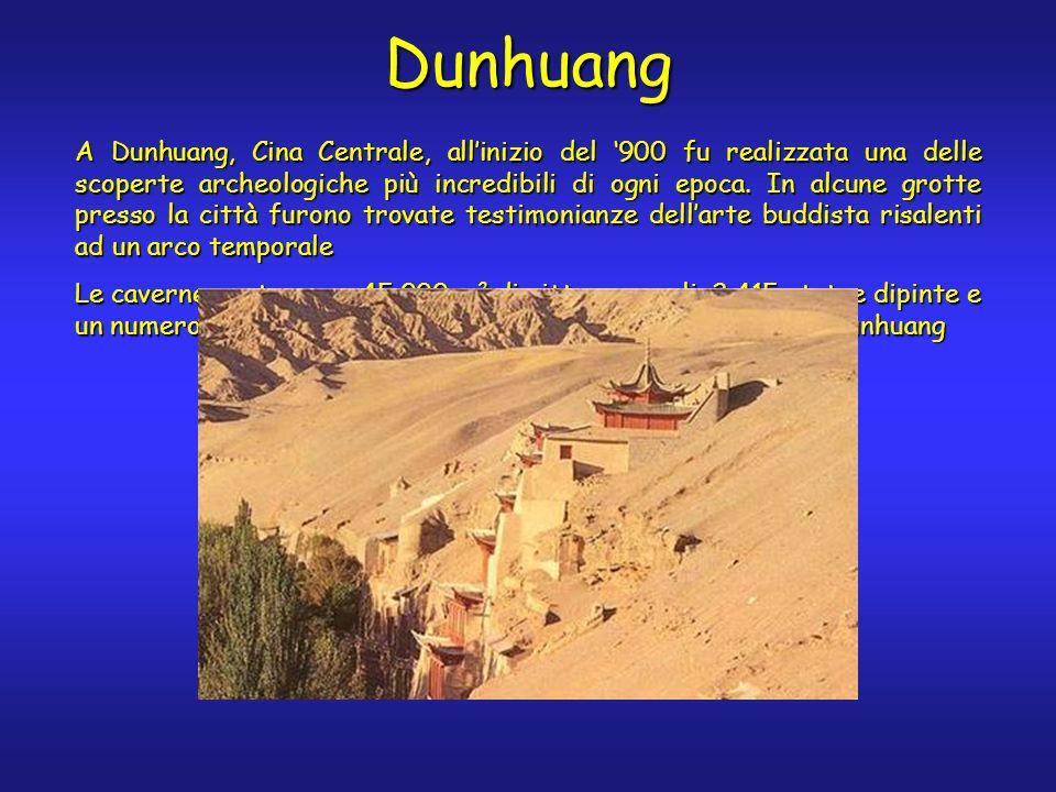 Dunhuang A Dunhuang, Cina Centrale, allinizio del 900 fu realizzata una delle scoperte archeologiche più incredibili di ogni epoca. In alcune grotte p