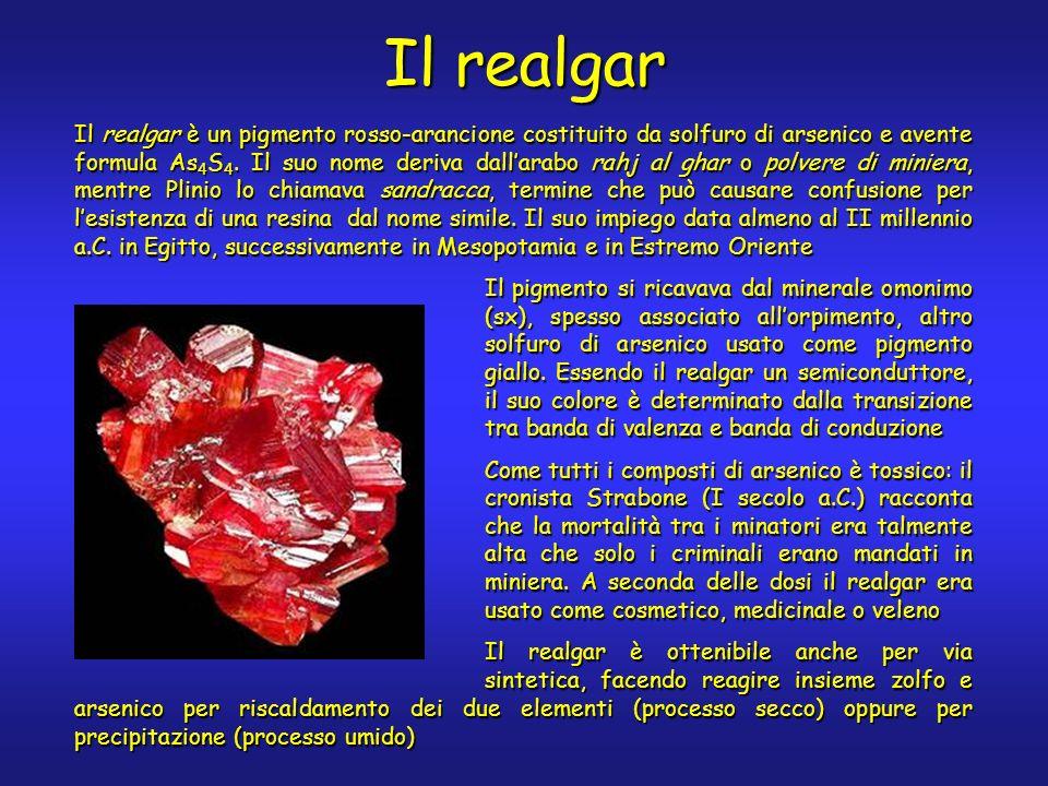 Il realgar Il realgar è un pigmento rosso-arancione costituito da solfuro di arsenico e avente formula As 4 S 4.