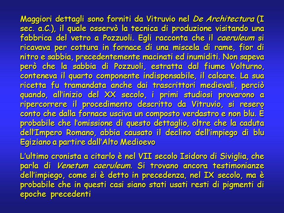 Maggiori dettagli sono forniti da Vitruvio nel De Architectura (I sec. a.C.), il quale osservò la tecnica di produzione visitando una fabbrica del vet