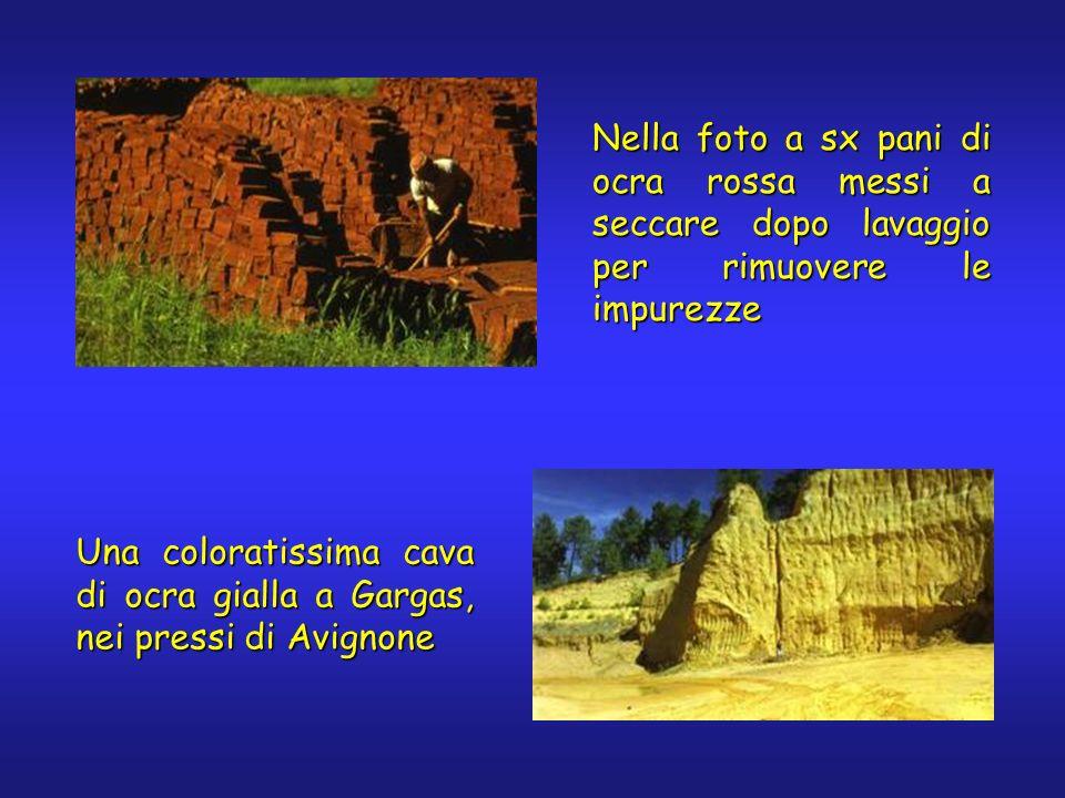 Nella foto a sx pani di ocra rossa messi a seccare dopo lavaggio per rimuovere le impurezze Una coloratissima cava di ocra gialla a Gargas, nei pressi di Avignone