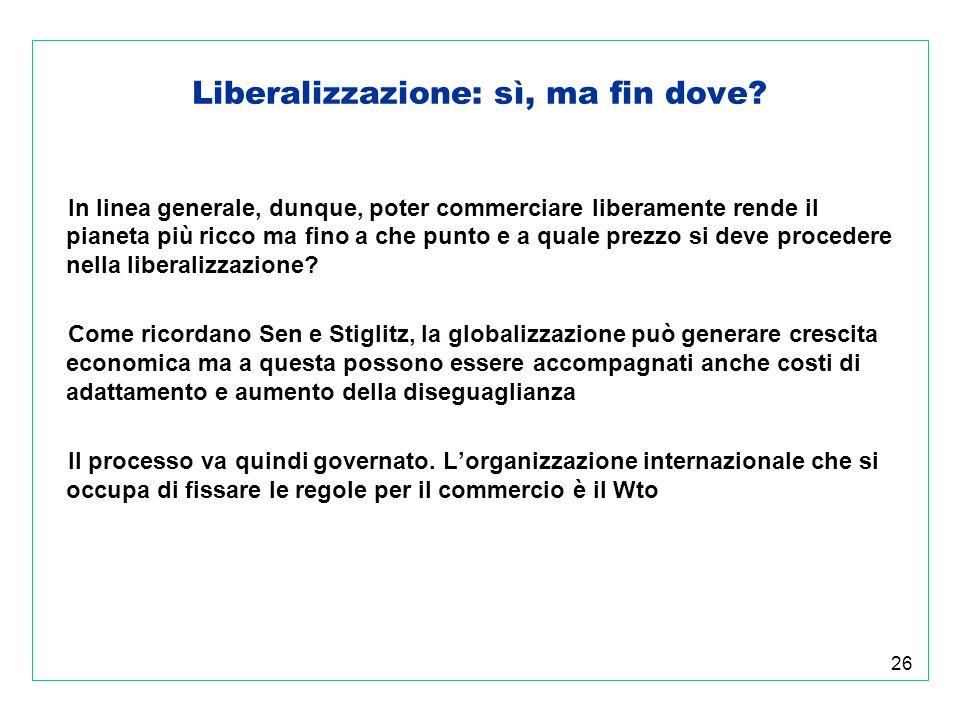 26 Liberalizzazione: sì, ma fin dove.