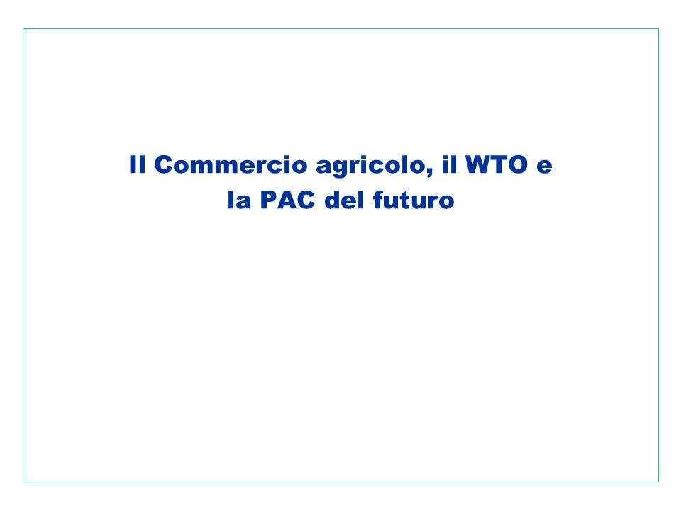 Il Commercio agricolo, il WTO e la PAC del futuro
