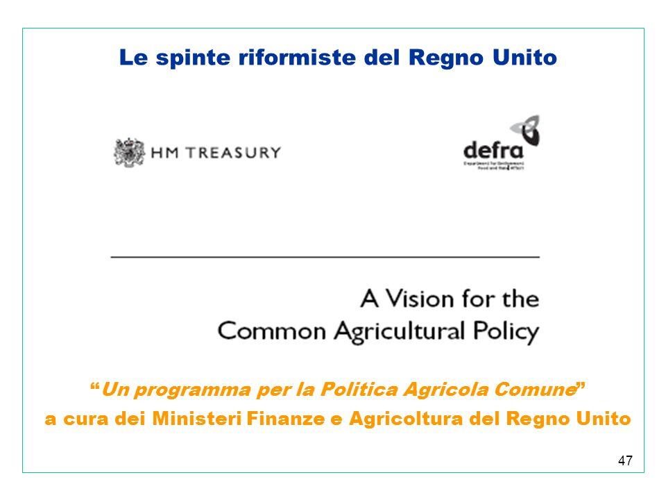 47 Le spinte riformiste del Regno Unito Un programma per la Politica Agricola Comune a cura dei Ministeri Finanze e Agricoltura del Regno Unito