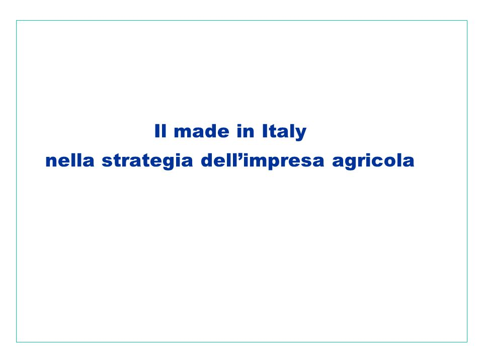 Il made in Italy nella strategia dellimpresa agricola