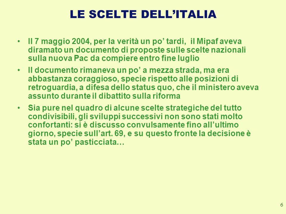6 LE SCELTE DELLITALIA Il 7 maggio 2004, per la verità un po tardi, il Mipaf aveva diramato un documento di proposte sulle scelte nazionali sulla nuov