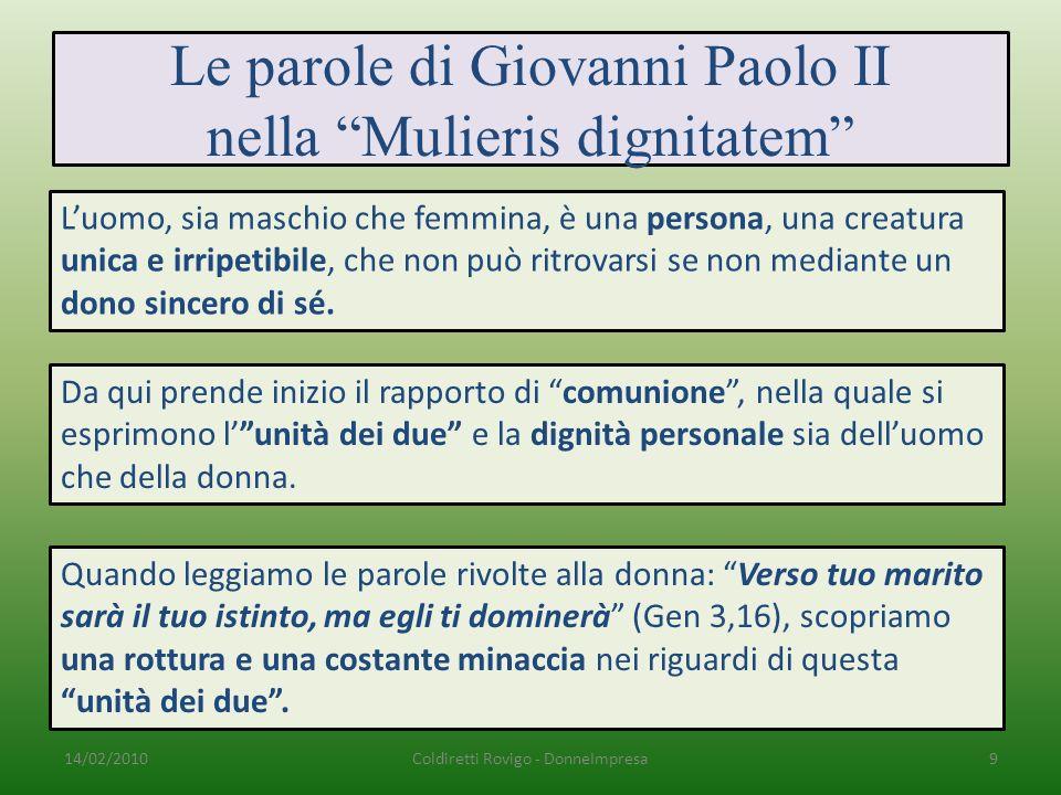 Le parole di Giovanni Paolo II nella Mulieris dignitatem Luomo, sia maschio che femmina, è una persona, una creatura unica e irripetibile, che non può ritrovarsi se non mediante un dono sincero di sé.