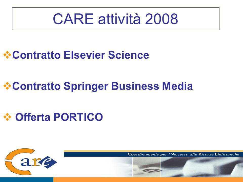 CARE attività 2008 Contratto Elsevier Science Contratto Springer Business Media Offerta PORTICO