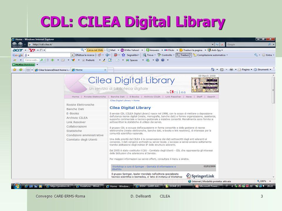 Convegno CARE-ERMS-RomaD. Dellisanti CILEA3 CDL: CILEA Digital Library