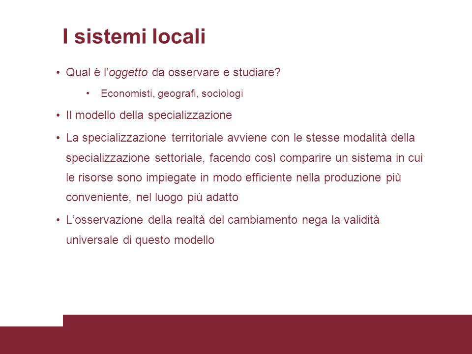 I sistemi locali Qual è loggetto da osservare e studiare.