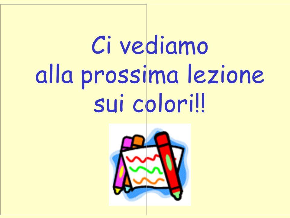 Ci vediamo alla prossima lezione sui colori!!