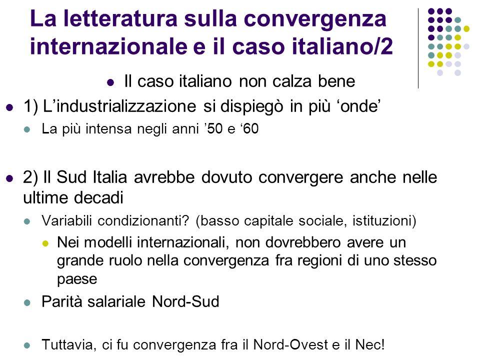 La letteratura sulla convergenza internazionale e il caso italiano/2 Il caso italiano non calza bene 1) Lindustrializzazione si dispiegò in più onde L