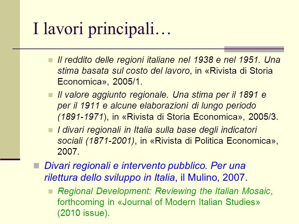 I lavori principali… Il reddito delle regioni italiane nel 1938 e nel 1951. Una stima basata sul costo del lavoro, in «Rivista di Storia Economica», 2