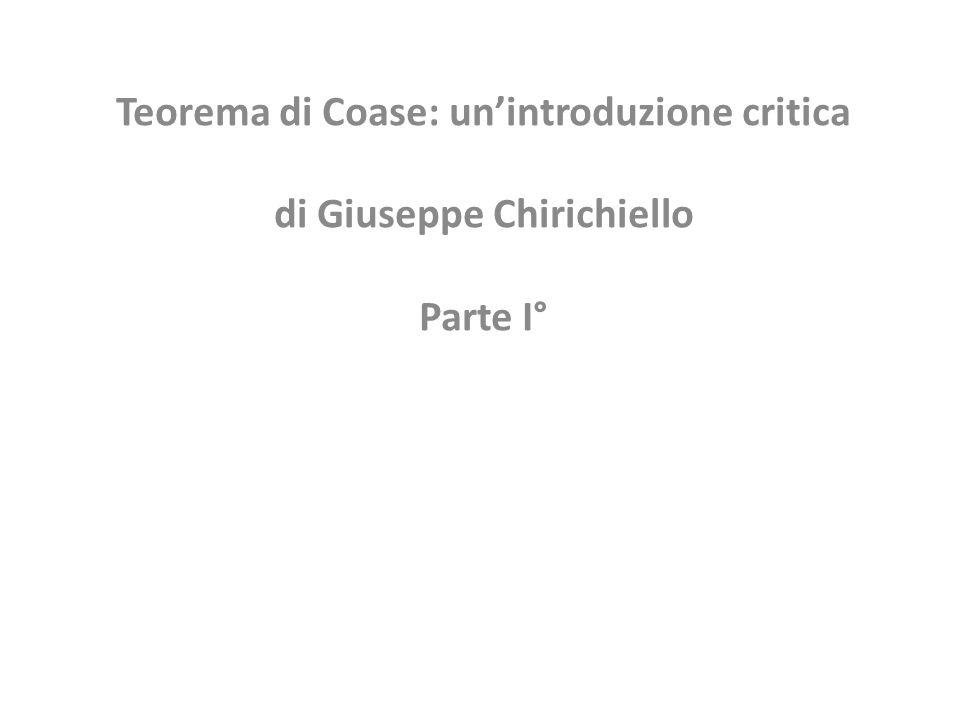 Teorema di Coase: unintroduzione critica di Giuseppe Chirichiello Parte I°