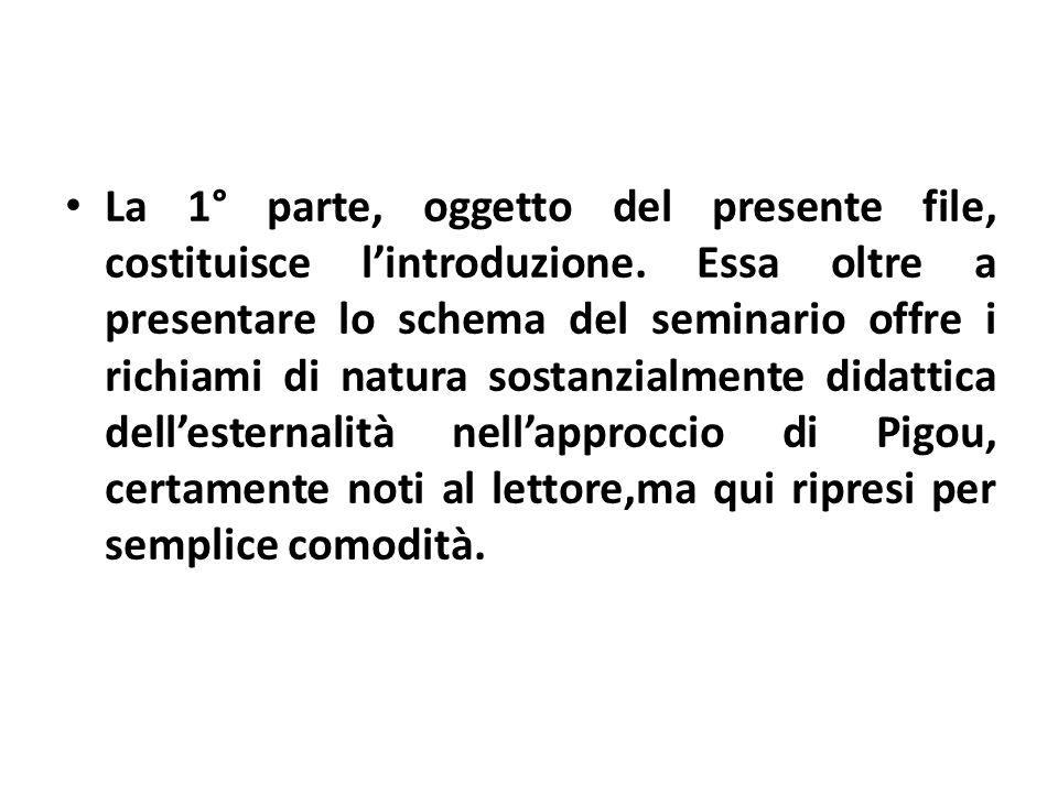 La 1° parte, oggetto del presente file, costituisce lintroduzione. Essa oltre a presentare lo schema del seminario offre i richiami di natura sostanzi