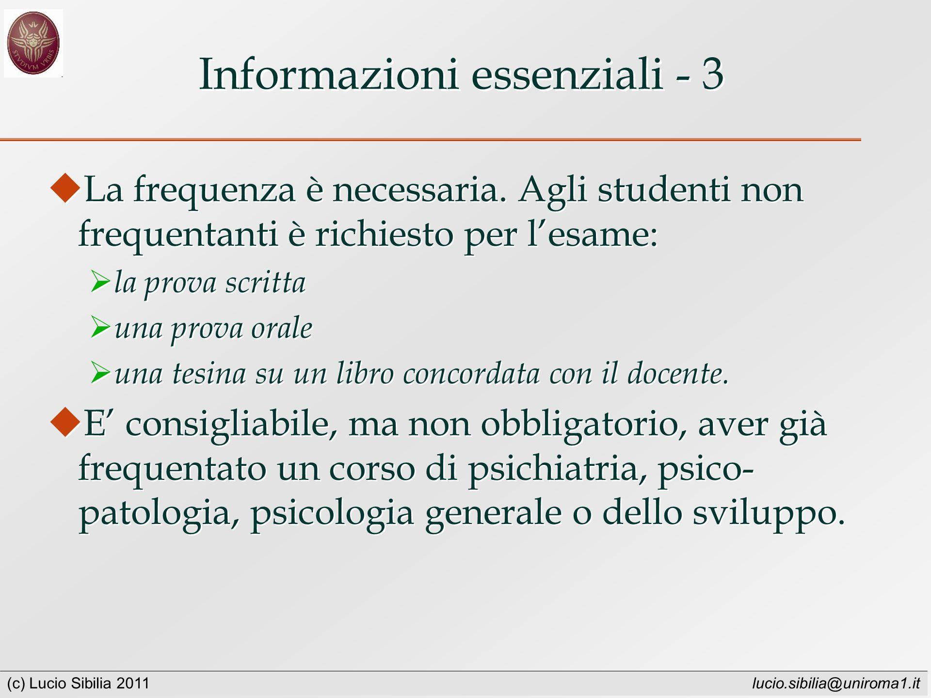 (c) Lucio Sibilia 2011 lucio.sibilia@uniroma1.it Informazioni essenziali - 3 La frequenza è necessaria.