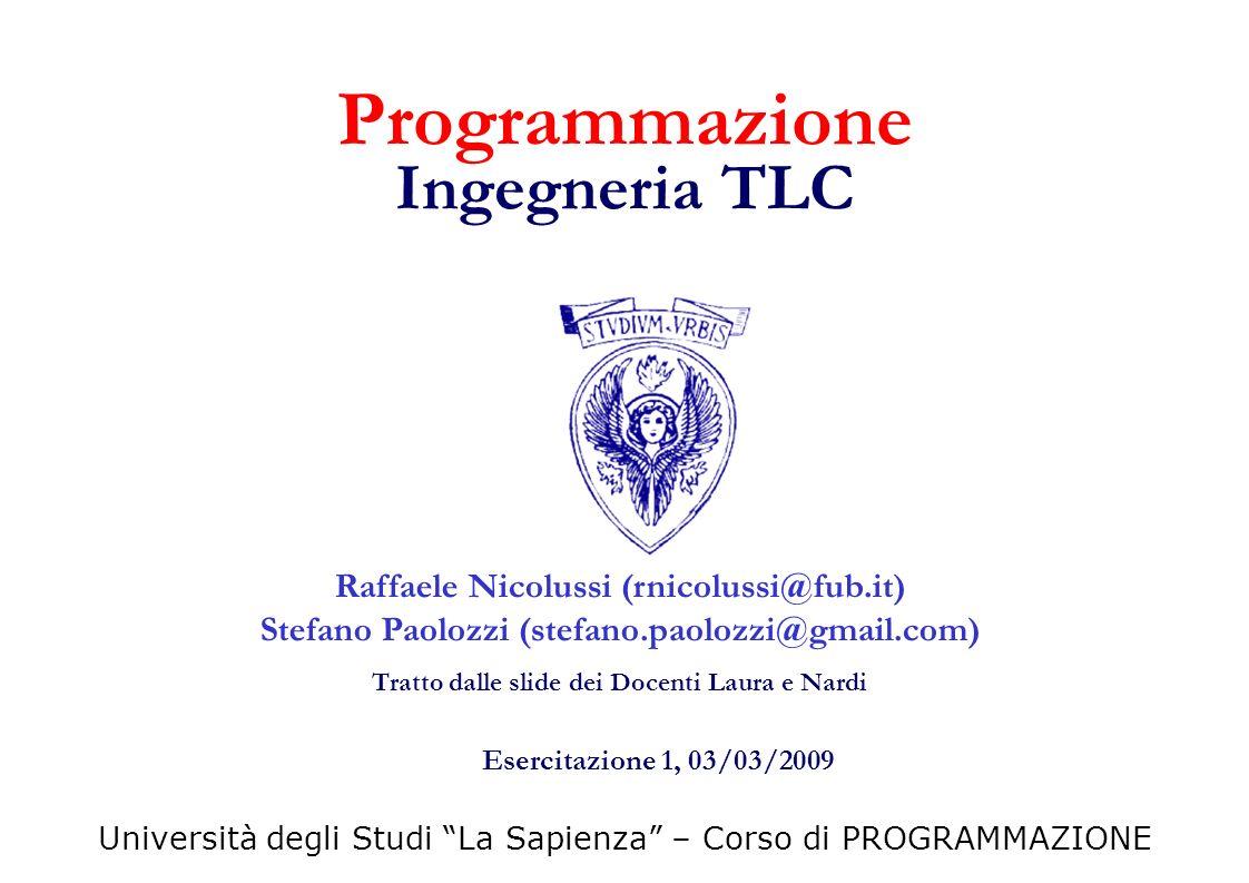 Università degli Studi La Sapienza – Corso di PROGRAMMAZIONE Raffaele Nicolussi (rnicolussi@fub.it) Stefano Paolozzi (stefano.paolozzi@gmail.com) Trat