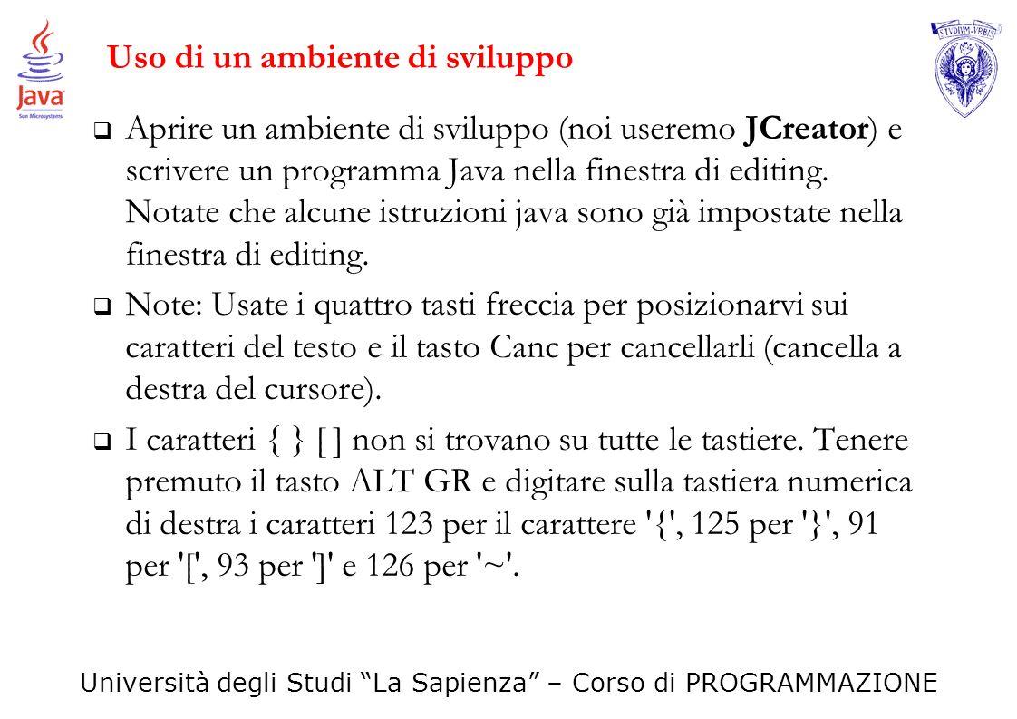 Università degli Studi La Sapienza – Corso di PROGRAMMAZIONE Programma di esempio : ListFiles /6 In the Project ClassPath window, ensure that JDK version 1.6.0 is checked and click Next.