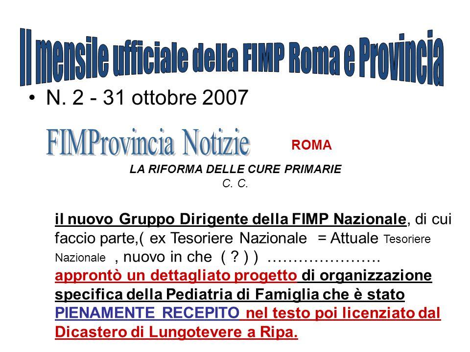 N. 2 - 31 ottobre 2007 ROMA LA RIFORMA DELLE CURE PRIMARIE C. il nuovo Gruppo Dirigente della FIMP Nazionale, di cui faccio parte,( ex Tesoriere Nazio
