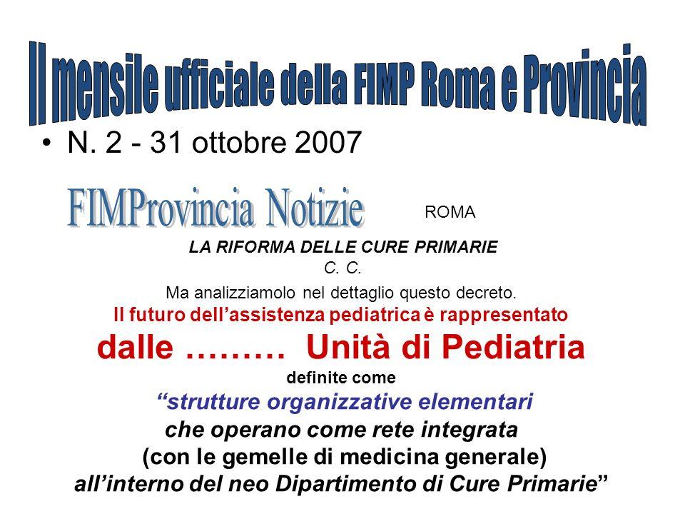 N. 2 - 31 ottobre 2007 ROMA LA RIFORMA DELLE CURE PRIMARIE C. Ma analizziamolo nel dettaglio questo decreto. Il futuro dellassistenza pediatrica è rap