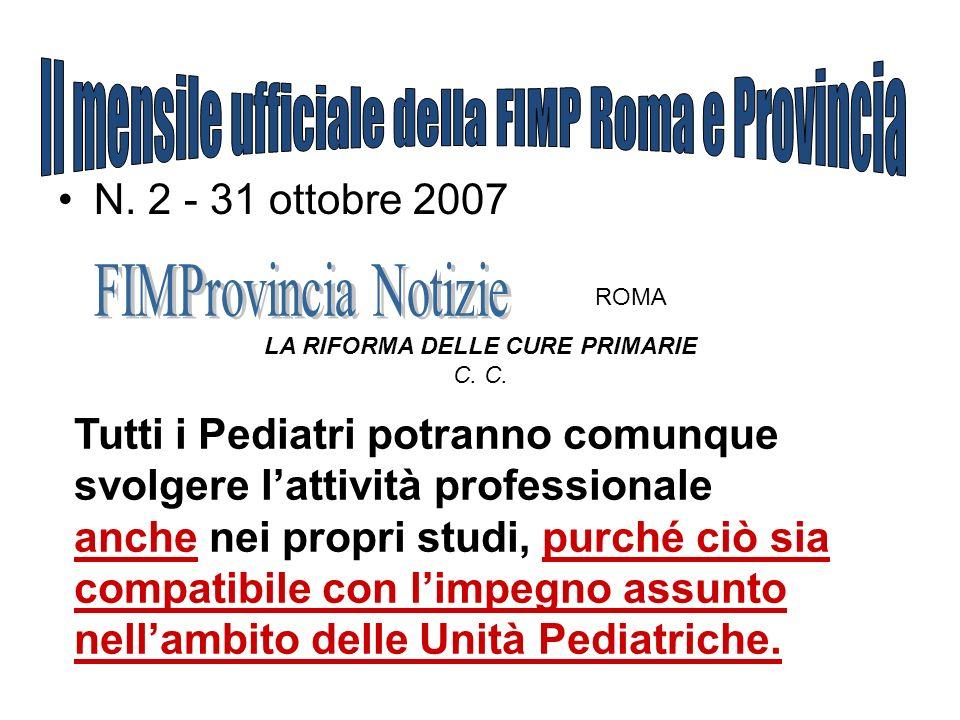 N. 2 - 31 ottobre 2007 ROMA LA RIFORMA DELLE CURE PRIMARIE C. Tutti i Pediatri potranno comunque svolgere lattività professionale anche nei propri stu