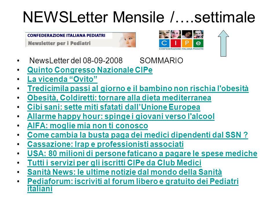 NEWSLetter Mensile /….settimale NewsLetter del 08-09-2008 SOMMARIO Quinto Congresso Nazionale CIPe La vicenda Ovito Tredicimila passi al giorno e il b