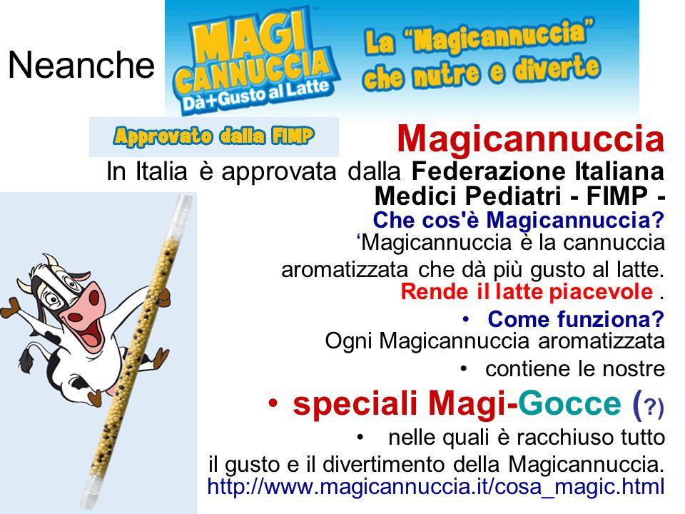 Neanche Magicannuccia In Italia è approvata dalla Federazione Italiana Medici Pediatri - FIMP - Che cos è Magicannuccia?Magicannuccia è la cannuccia aromatizzata che dà più gusto al latte.