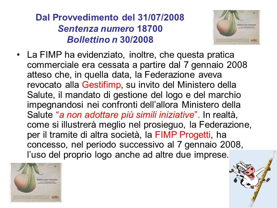 La FIMP ha evidenziato, inoltre, che questa pratica commerciale era cessata a partire dal 7 gennaio 2008 atteso che, in quella data, la Federazione av