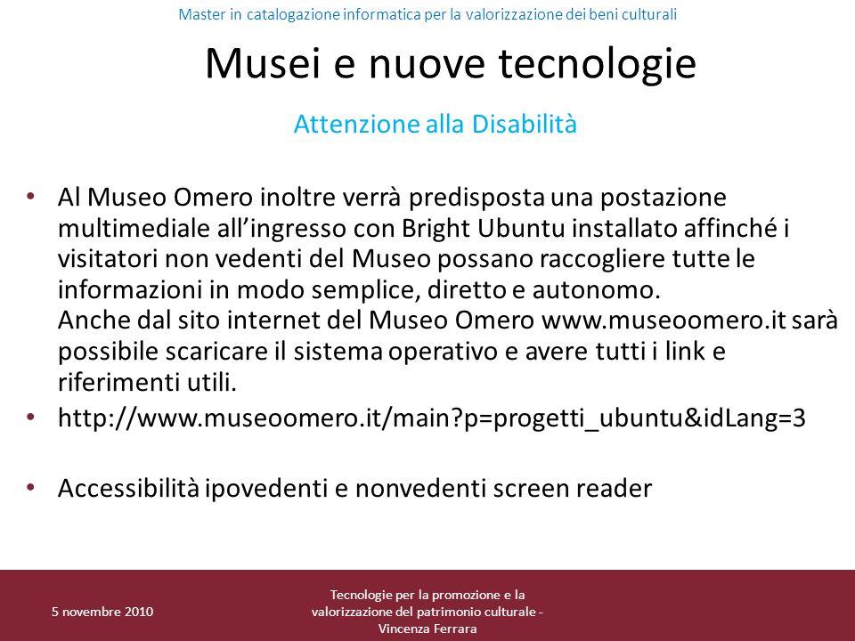 5 novembre 2010 Tecnologie per la promozione e la valorizzazione del patrimonio culturale - Vincenza Ferrara Musei e nuove tecnologie Attenzione alla