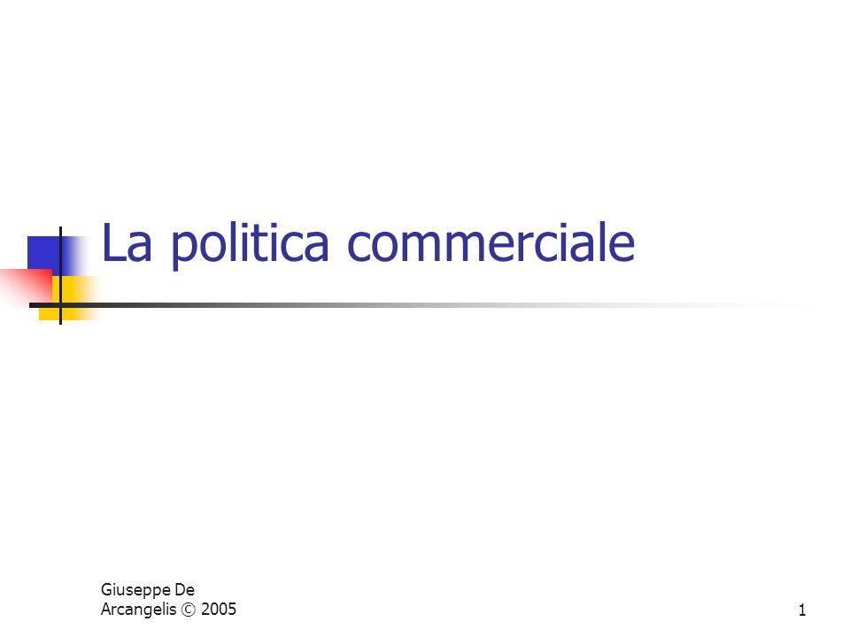 Giuseppe De Arcangelis © 20051 La politica commerciale