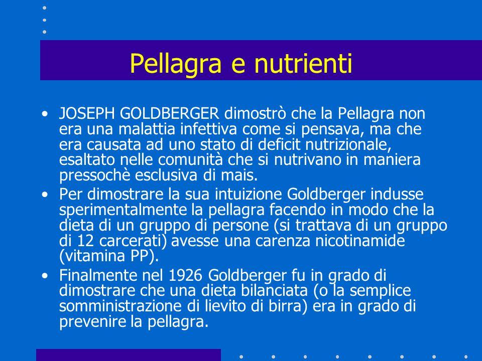 Pellagra e nutrienti Clinicamente, la malattia è identificata da dermatite, diarrea e demenza e, se non trattata, la pellagra può portare alla morte n