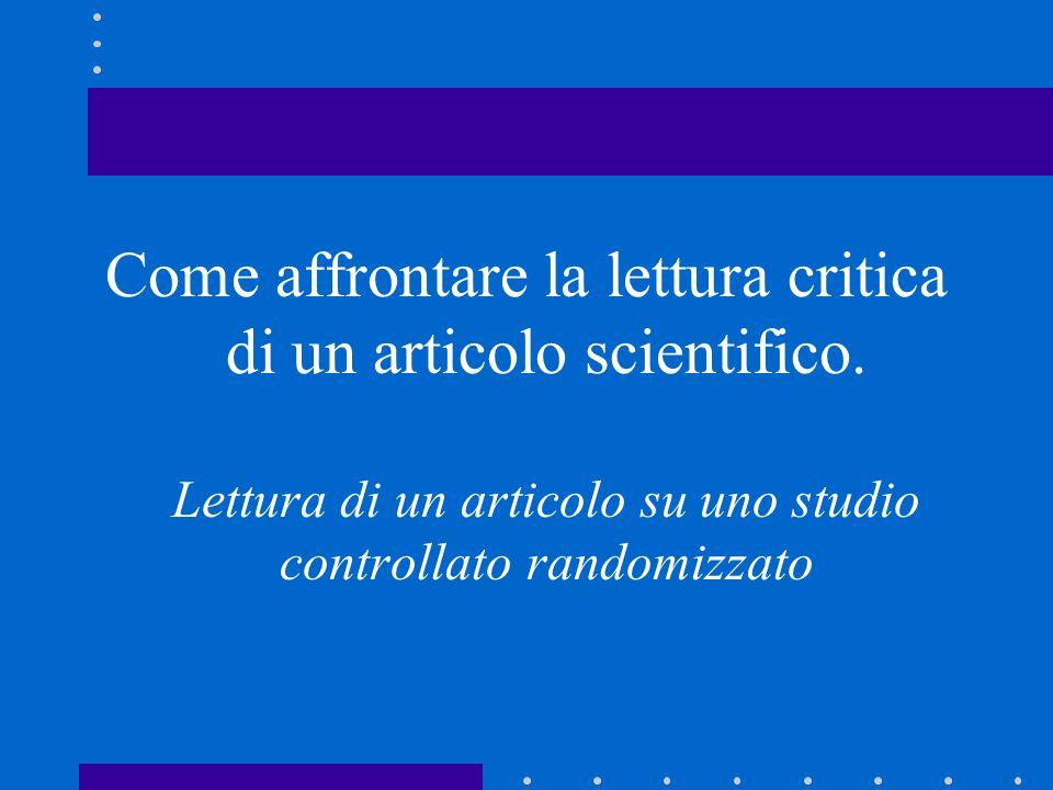 Come affrontare la lettura critica di un articolo scientifico. Lettura di un articolo su uno studio controllato randomizzato