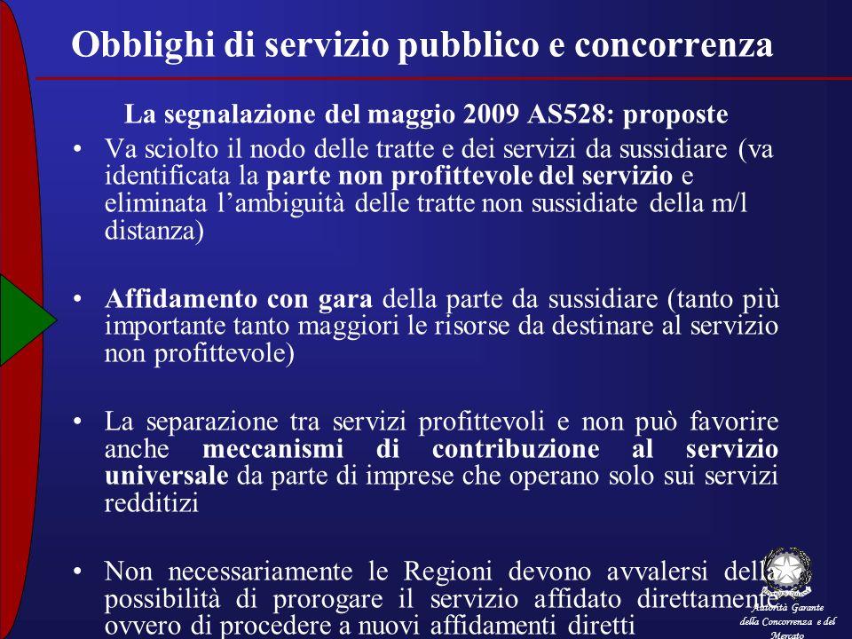 Autorità Garante della Concorrenza e del Mercato Obblighi di servizio pubblico e concorrenza La segnalazione del maggio 2009 AS528: proposte Va sciolt