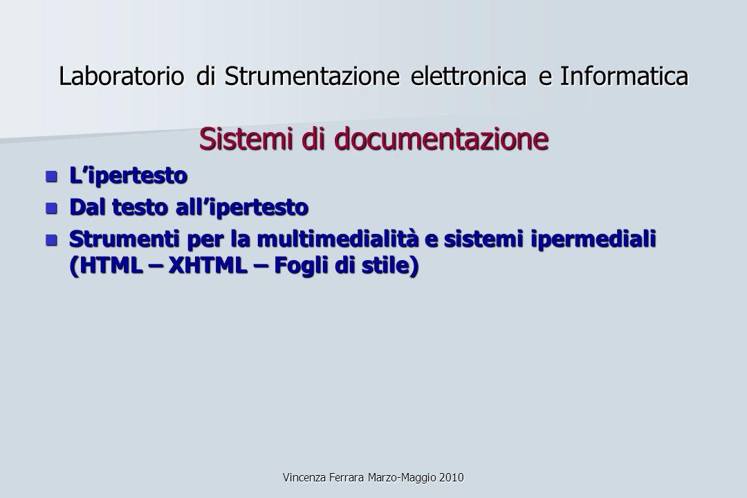 Vincenza Ferrara Marzo-Maggio 2010 Laboratorio di Strumentazione elettronica e Informatica Sistemi di documentazione Lipertesto Lipertesto Dal testo a
