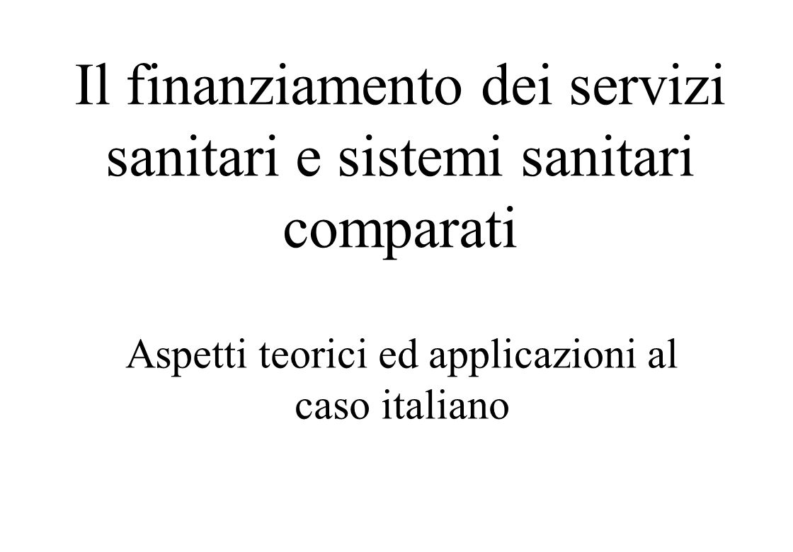 Variazione della copertura, ovvero inclusione o eliminazione di alcune prestazioni dalla gamma di quelle garantite dal finanziatore locale; Razionamenti o ritardi (code) nella fornitura dei servizi necessari ai cittadini.