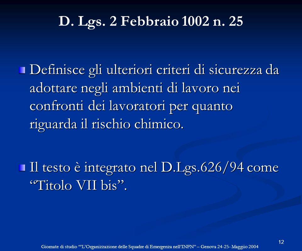 12 D. Lgs. 2 Febbraio 1002 n. 25 Definisce gli ulteriori criteri di sicurezza da adottare negli ambienti di lavoro nei confronti dei lavoratori per qu