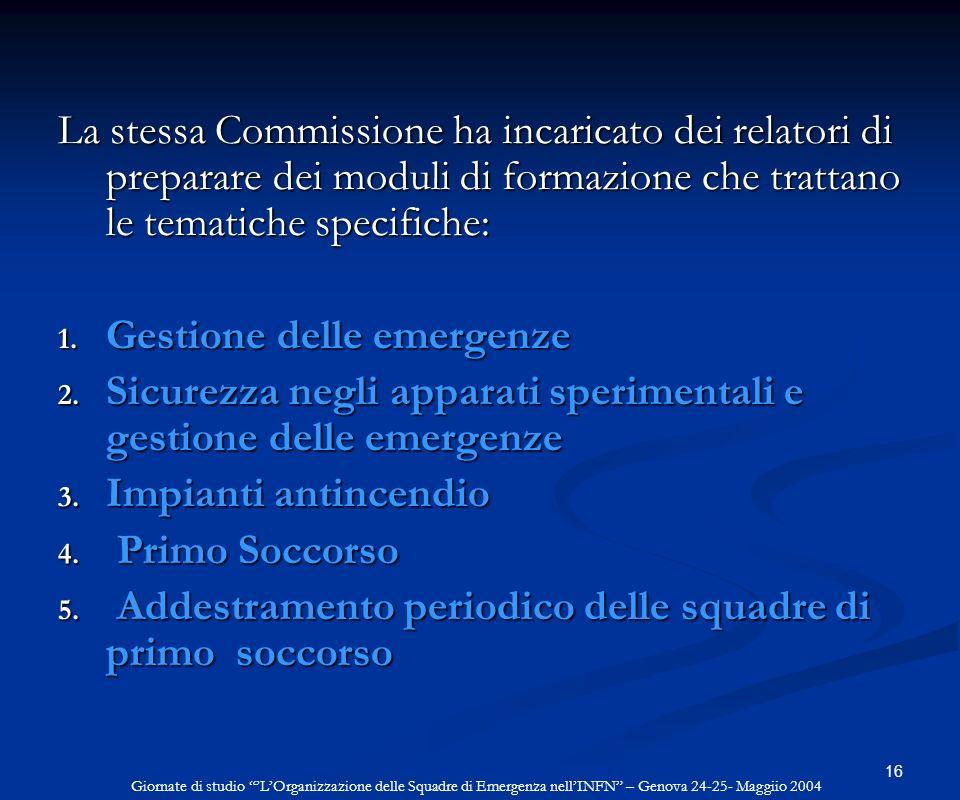 16 La stessa Commissione ha incaricato dei relatori di preparare dei moduli di formazione che trattano le tematiche specifiche: 1. Gestione delle emer