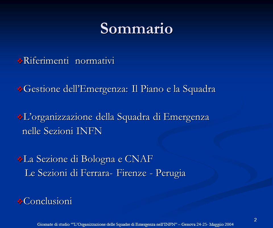 2 Sommario Riferimenti normativi Riferimenti normativi Gestione dellEmergenza: Il Piano e la Squadra Gestione dellEmergenza: Il Piano e la Squadra Lor