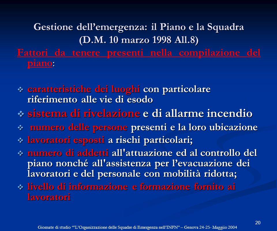 20 Gestione dellemergenza: il Piano e la Squadra (D.M. 10 marzo 1998 All.8) : Fattori da tenere presenti nella compilazione del piano: caratteristiche