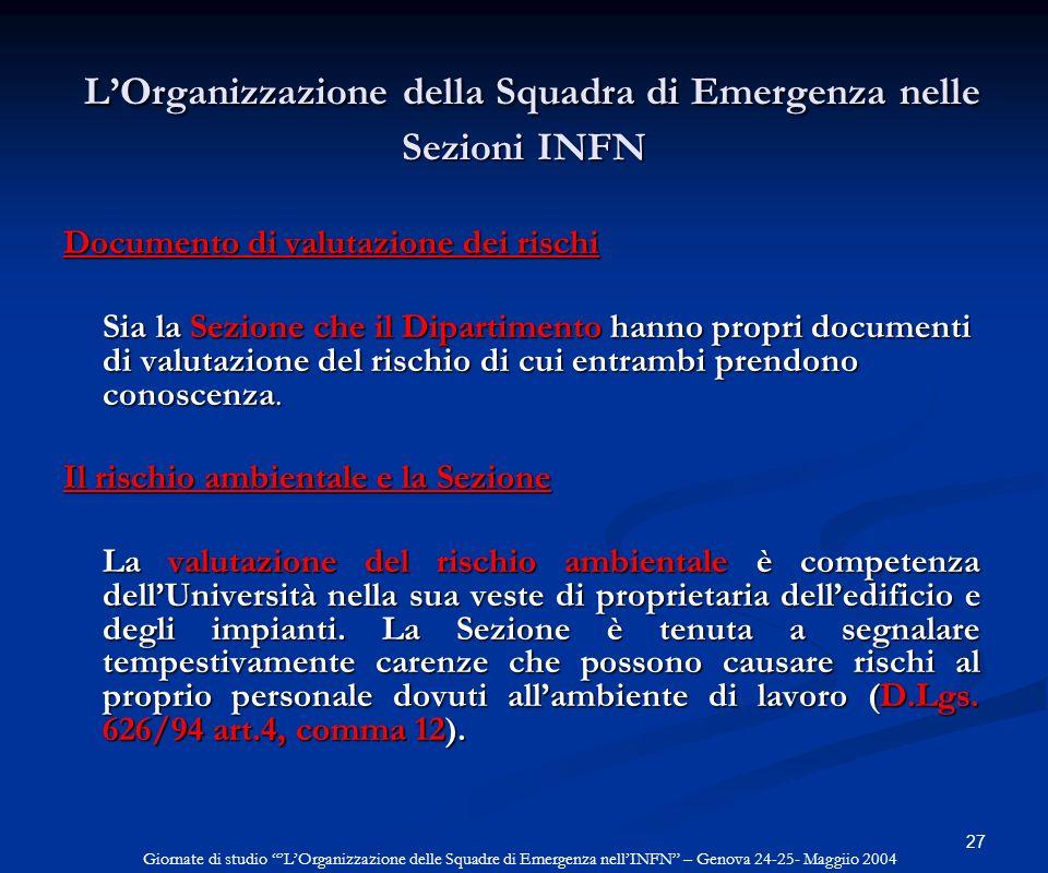 27 LOrganizzazione della Squadra di Emergenza nelle Sezioni INFN LOrganizzazione della Squadra di Emergenza nelle Sezioni INFN Documento di valutazion