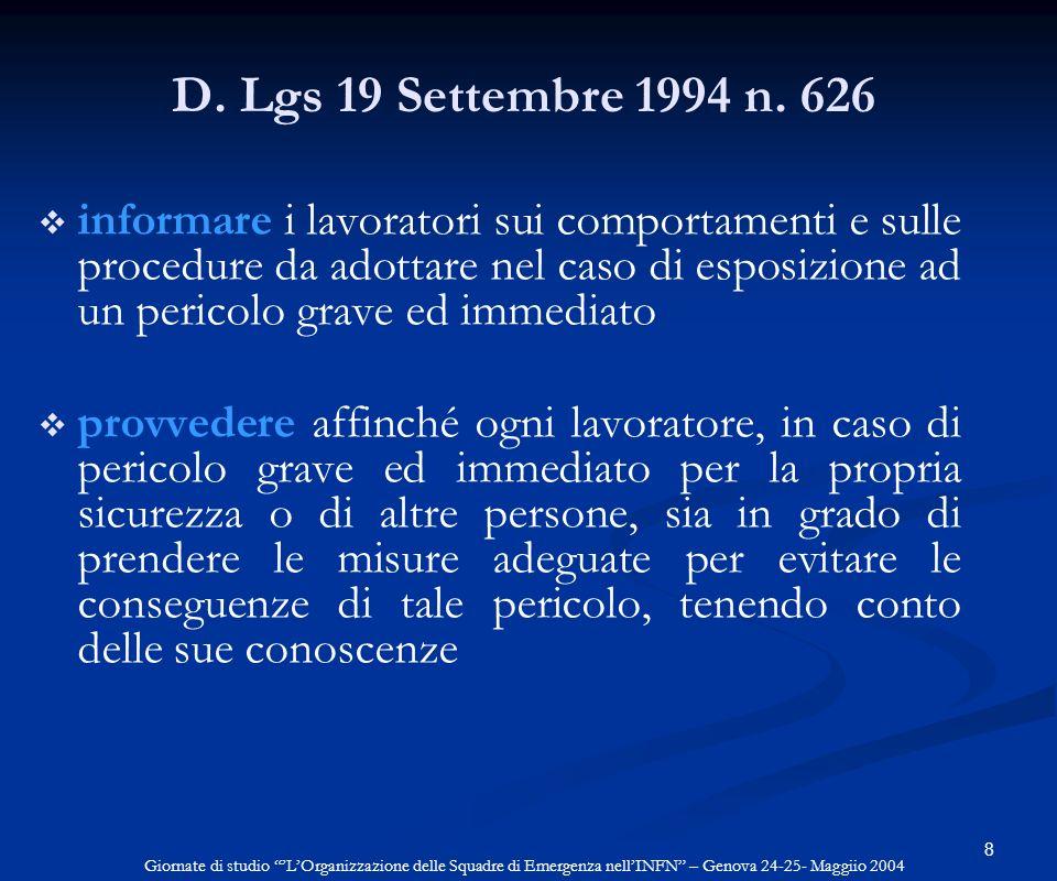 8 D. Lgs 19 Settembre 1994 n. 626 informare i lavoratori sui comportamenti e sulle procedure da adottare nel caso di esposizione ad un pericolo grave