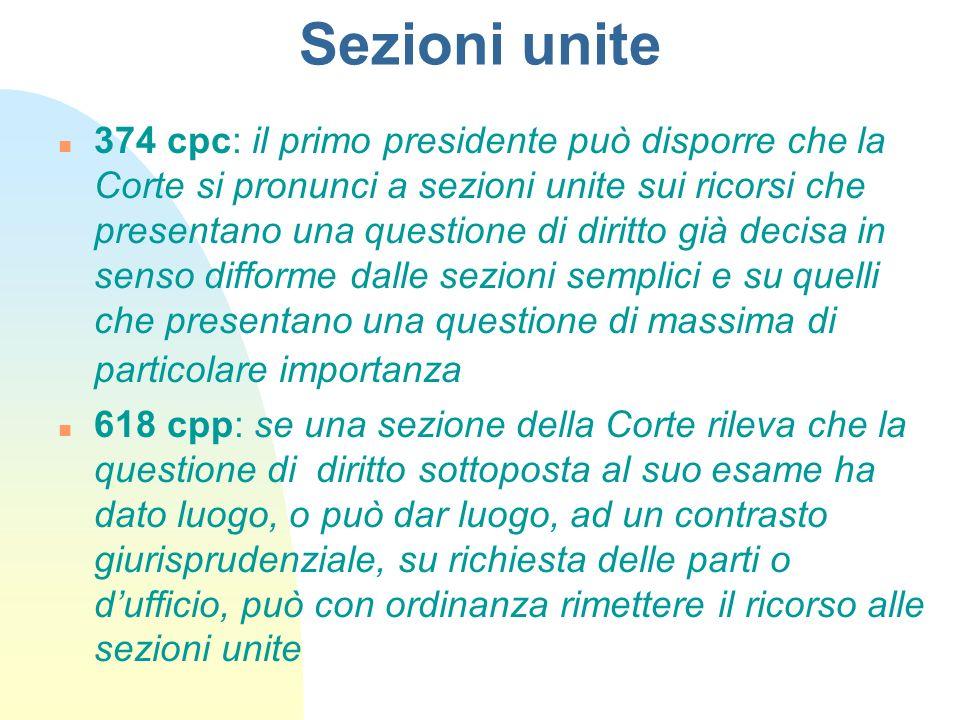 Sezioni unite n 374 cpc: il primo presidente può disporre che la Corte si pronunci a sezioni unite sui ricorsi che presentano una questione di diritto