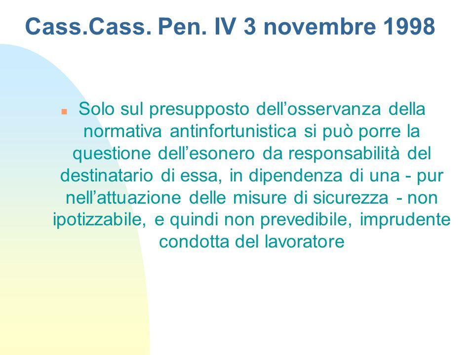 Cass.Cass. Pen. IV 3 novembre 1998 n Solo sul presupposto dellosservanza della normativa antinfortunistica si può porre la questione dellesonero da re
