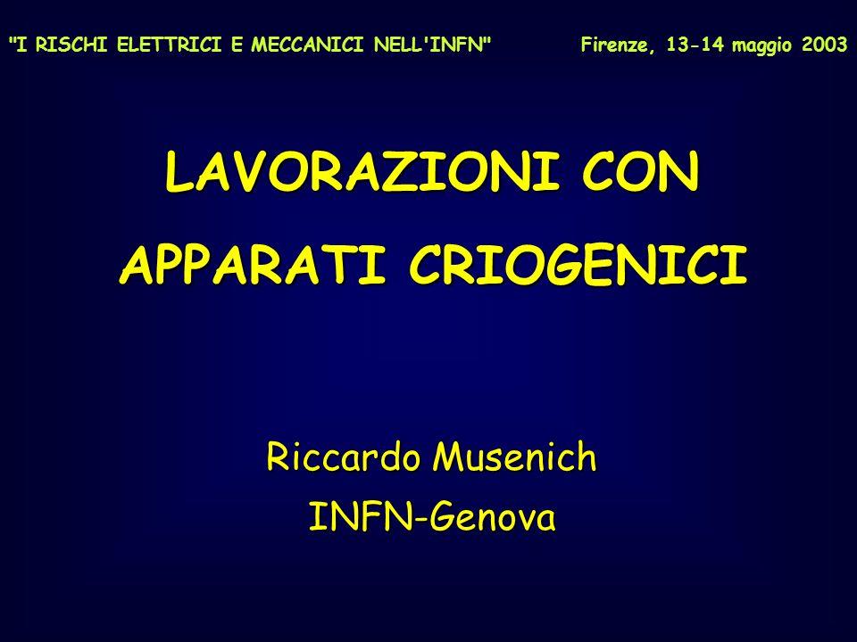 LAVORAZIONI CON APPARATI CRIOGENICI Riccardo Musenich INFN-Genova